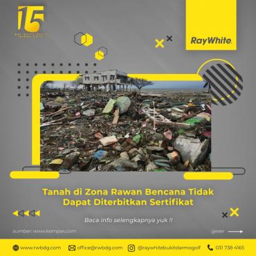 Tanah di Zona Rawan Bencana Tidak Dapat Diterbitkan Sertifikat